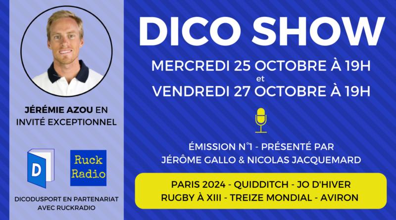 Le Dico Show #1 Jérémie Azou en invité exceptionnel