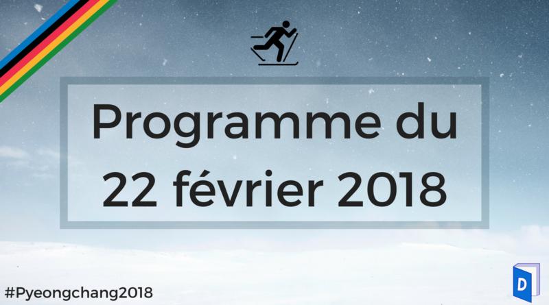 JO 2018 - Programme 22 février