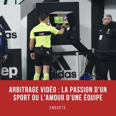 Enquète – Arbitrage vidéo la passion d'un sport ou l'amour d'une équipe