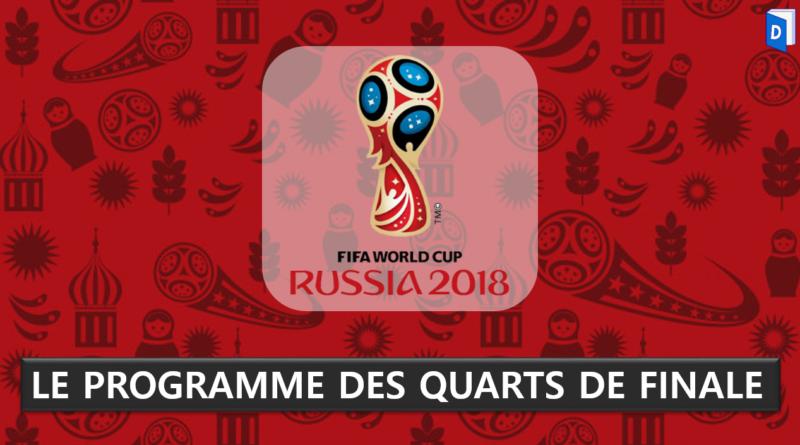 Programme des quarts de finale Coupe du monde 2018