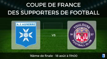 Coupe de France des supporters de football – 16ème de finale AJ Auxerre vs Toulouse FC