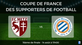 Coupe de France des supporters de football – 16ème de finale FC Metz vs Montpellier HSC
