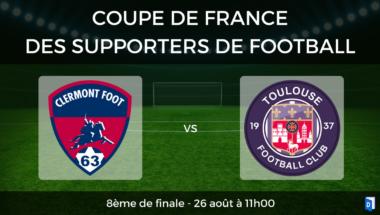 Coupe de France des supporters de football – 8ème de finale Clermont Foot vs Toulouse FC
