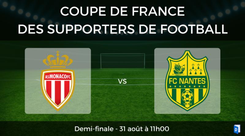 Coupe de France des supporters de football – Demi-finale AS Monaco vs FC Nantes