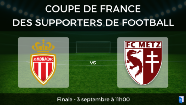 Coupe de France des supporters de football – Finale AS Monaco vs FC Metz