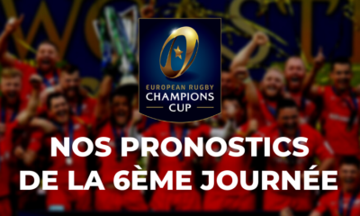 Champions Cup - 6ème journée - Nos pronostics pour les clubs français