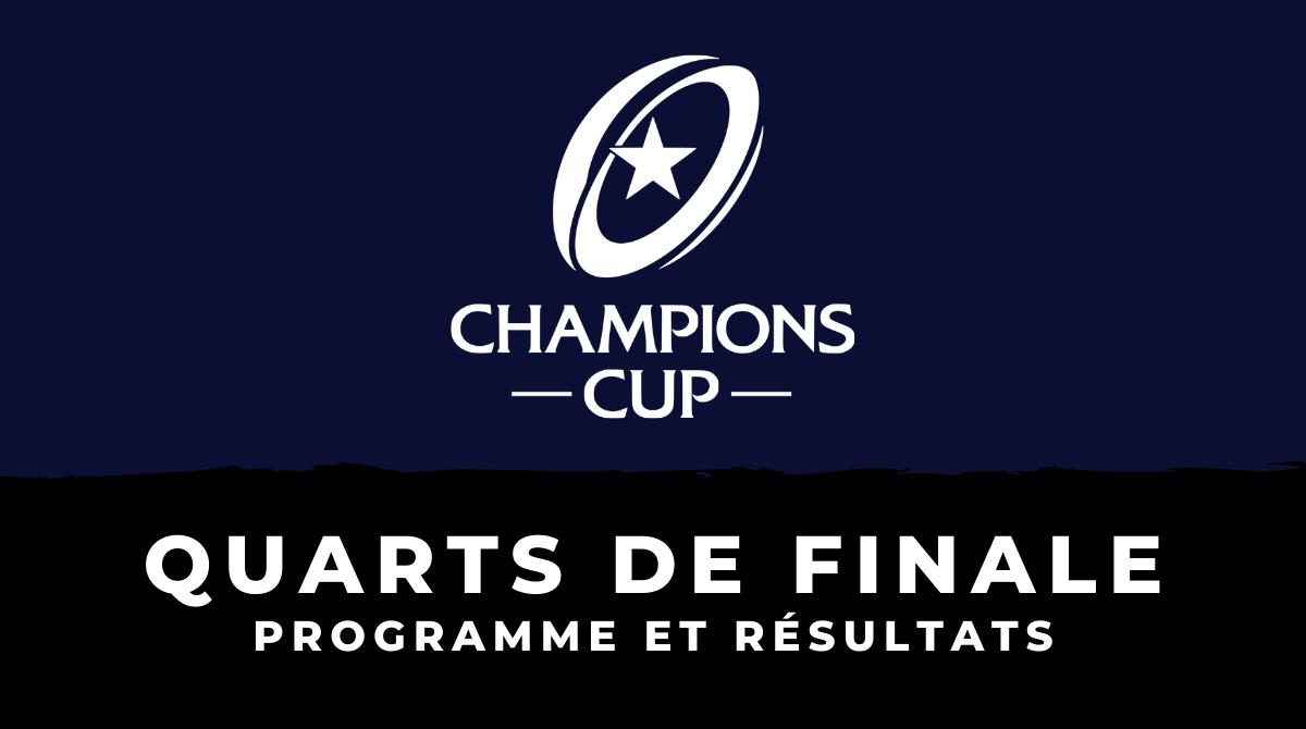 Champions Cup 2019/2020 - Quarts de finale : Programme et résultats