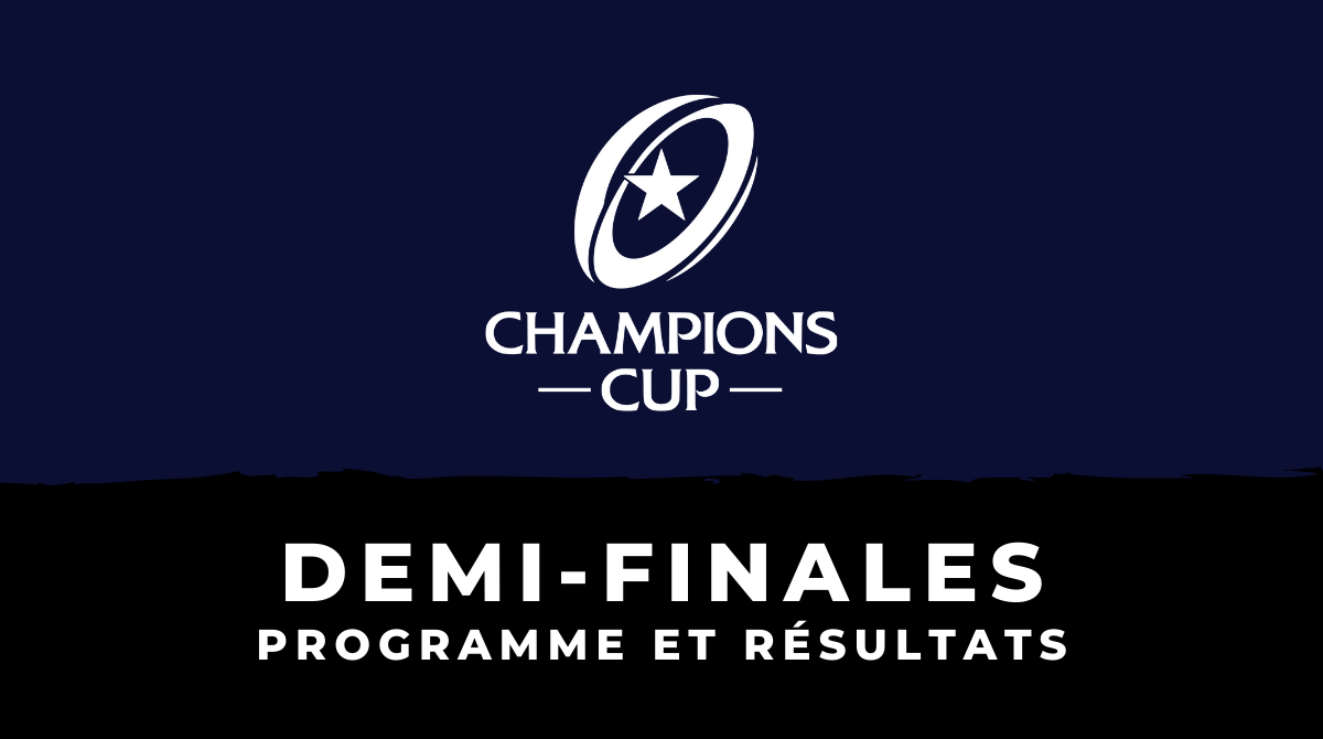 Champions Cup 2019/2020 - Demi-finales : Programme et résultats