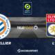 Football - Ligue 1 notre pronostic pour Montpellier - Lyon