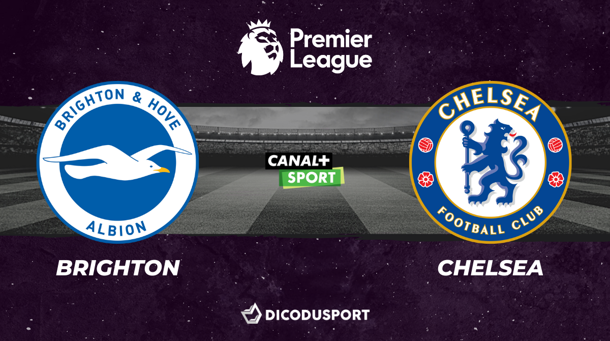 Football - Premier League - Notre pronostic pour Brighton - Chelsea