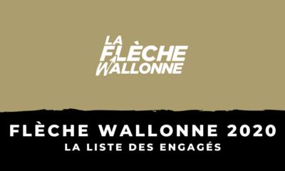 La Flèche Wallonne 2020 : la liste des engagés