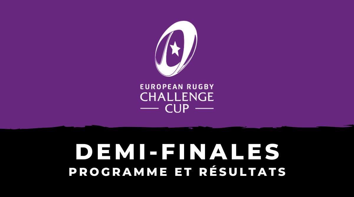 Challenge Cup 2019/2020 - Demi-finales : Programme et résultats