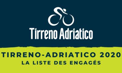 Tirreno-Adriatico 2020 - La liste des engagés