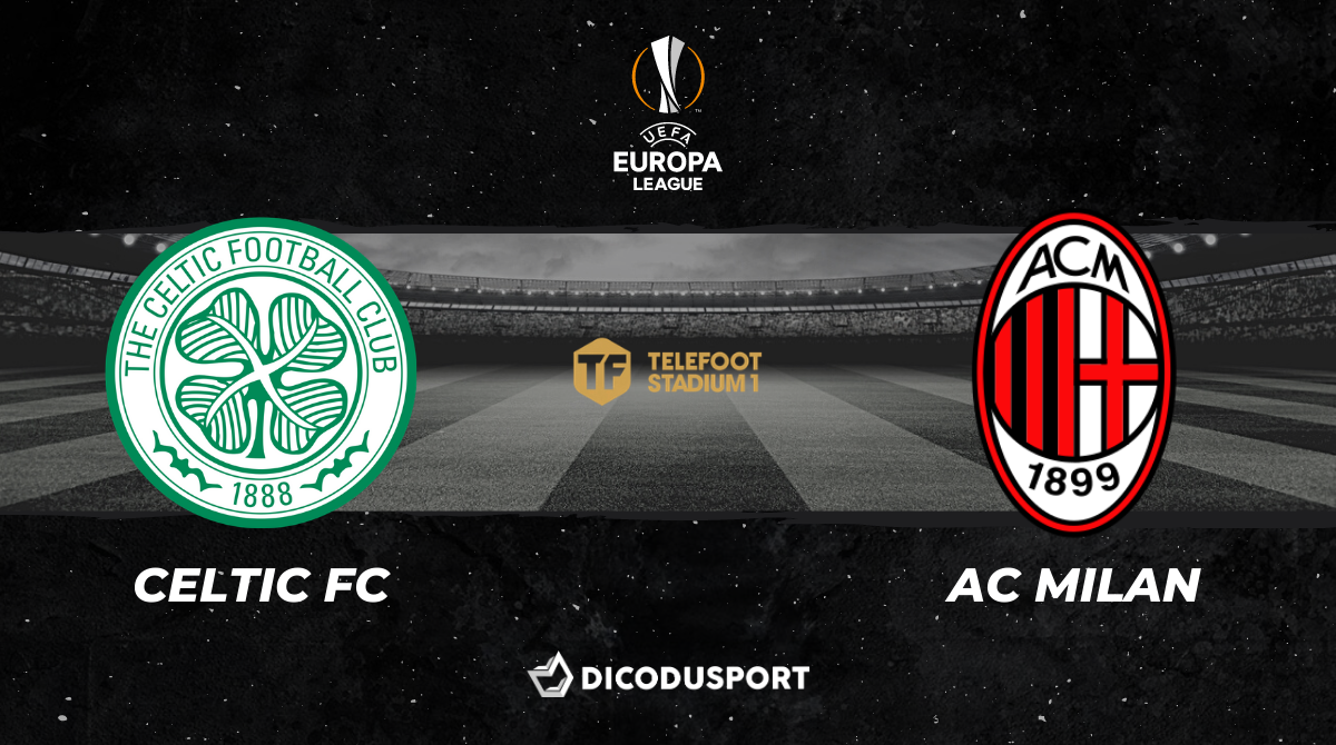 Football - Ligue Europa - notre pronostic pour Celtic Glasgow - Milan AC