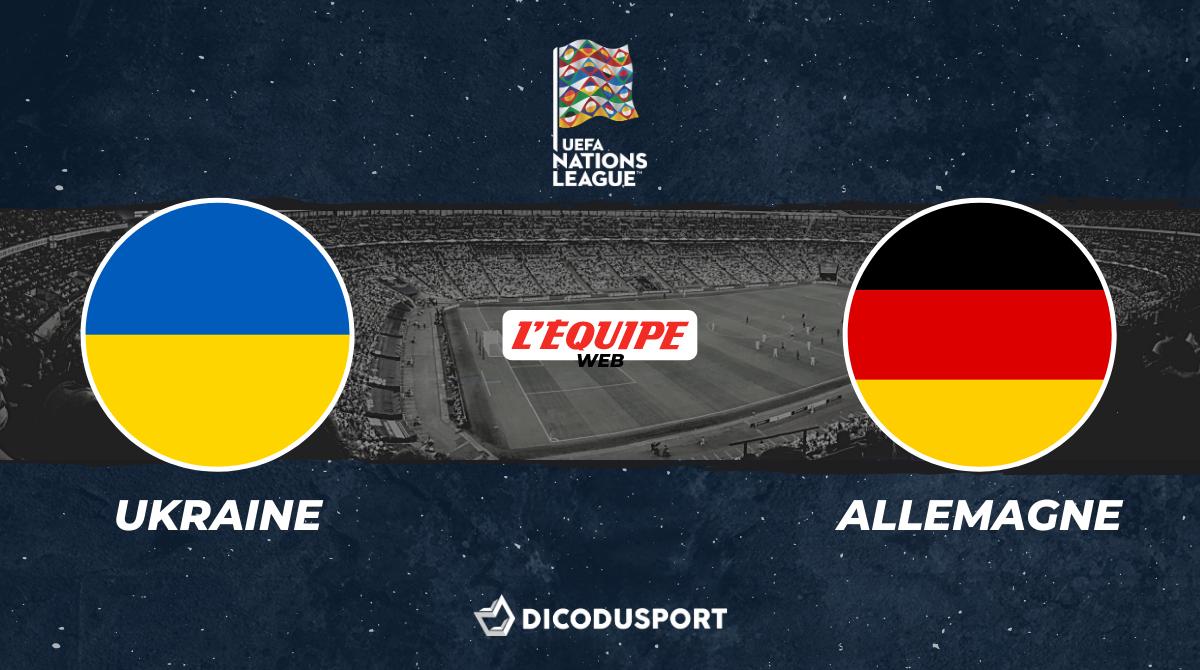 Football - Ligue des Nations - Notre pronostic pour Ukraine - Allemagne