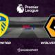Football - Premier League : notre pronostic pour Leeds - Wolverhampton