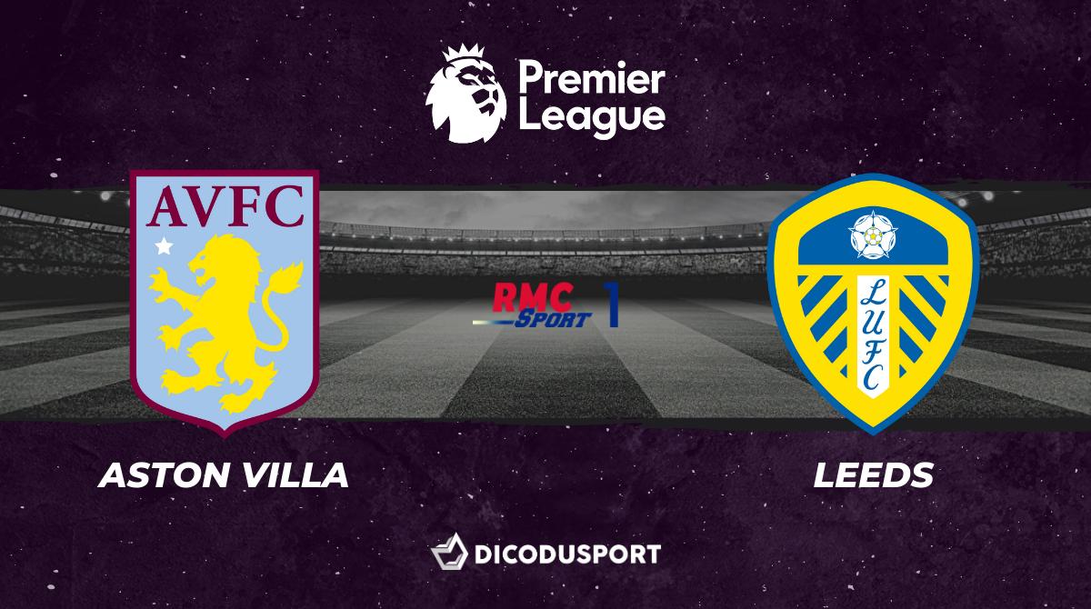 Football - Premier League - notre pronostic pour Aston Villa - Leeds United