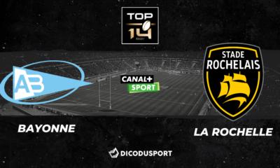 Top 14 - Notre pronostic pour Bayonne - La Rochelle