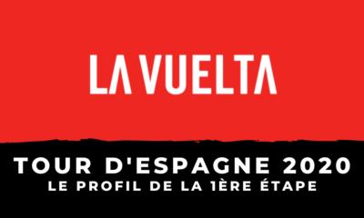 Tour d'Espagne 2020 : le profil de la 1ère étape