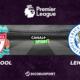 Football - Premier League - notre pronostic pour Liverpool - Leicester