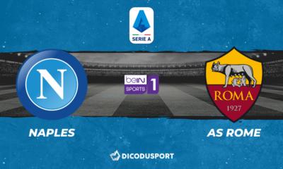 Football - Serie A - notre pronostic pour Naples - AS Rome