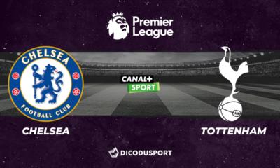 Premier League notre pronostic pour Chelsea - Tottenham