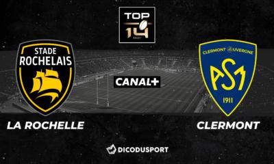 Top 14 - Notre pronostic pour La Rochelle - Clermont