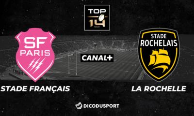 Top 14 - Notre pronostic pour Stade Français - La Rochelle