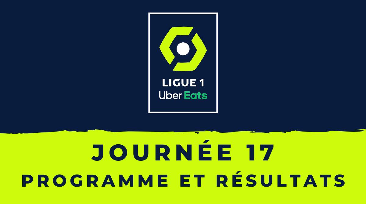 Calendrier Ligue 1 2020-2021 - 17ème journée - Programme et résultats
