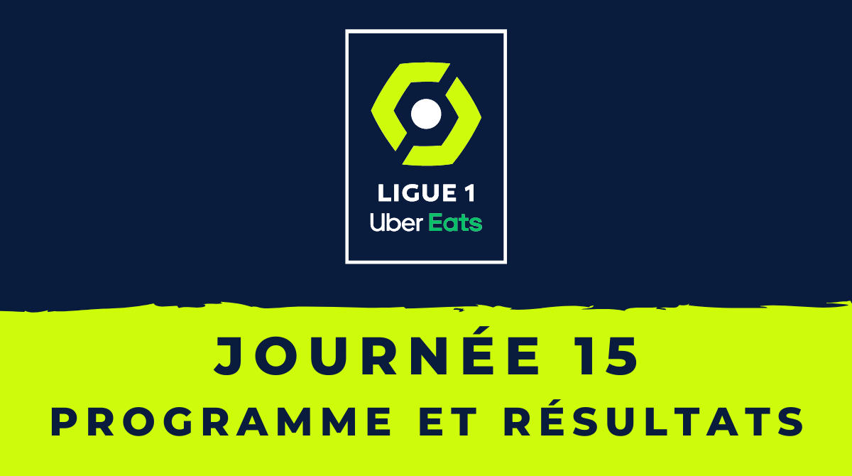 Calendrier Ligue 1 2020-2021 - 15ème journée Programme et résultats