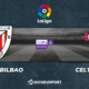 Football - Liga - notre pronostic pour Athletic Bilbao - Celta Vigo