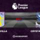 Football - Premier League notre pronostic pour Aston Villa - Crystal Palace