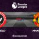 Football - Premier League notre pronostic pour Sheffield United - Manchester United