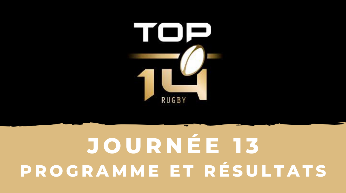 Calendrier Top 14 2020-2021 - 13ème journée - Programme et résultats