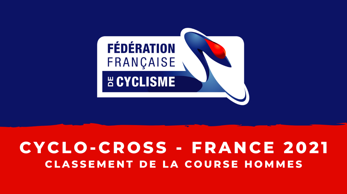 Cyclo-cross - Championnats de France 2021 : le classement de la course élites hommes