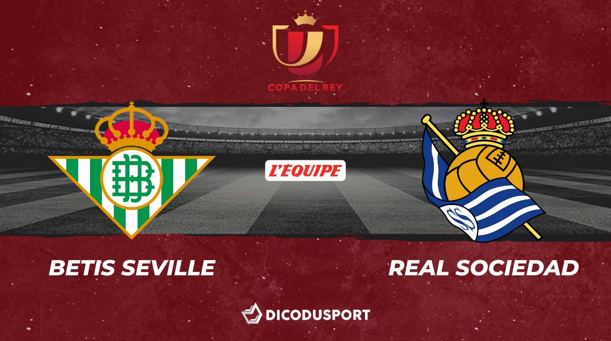 Football - Coupe du Roi notre pronostic pour Betis Séville - Real Sociedad