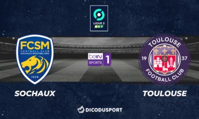 Football - Ligue 2 notre pronostic pour Sochaux - Toulouse