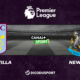 Football - Premier League notre pronostic pour Aston Villa - Newcastle