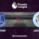 Football - Premier League notre pronostic pour Everton - Leicester