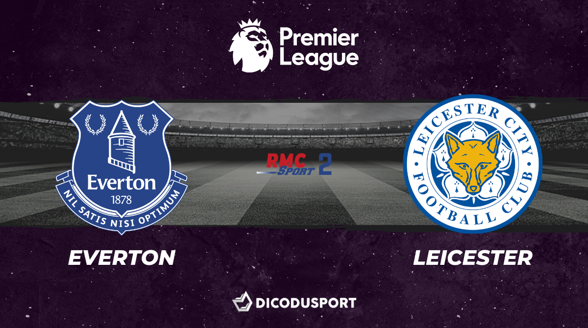 Football - Premier League notre pronostic pour Everton - Leicester