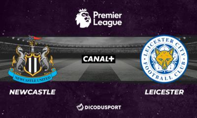 Football - Premier League notre pronostic pour Newcastle - Leicester