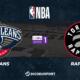 NBA notre pronostic pour New Orleans Pelicans - Toronto Raptors