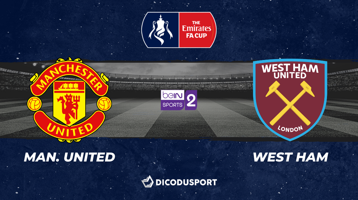 Football – FA Cup notre pronostic pour Manchester United - West Ham