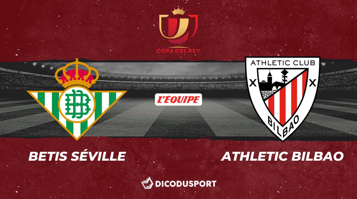 Football - Coupe du Roi notre pronostic pour Betis Séville - Athletic Bilbao