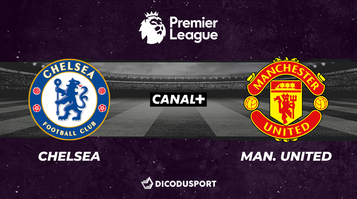 Football - Premier League notre pronostic pour Chelsea - Manchester United