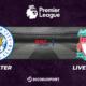 Football - Premier League notre pronostic pour Leicester - Liverpool