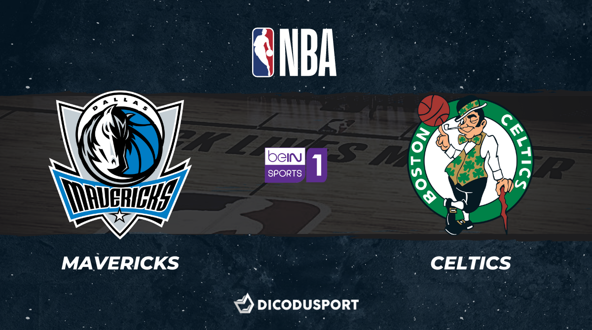 NBA notre pronostic pour Dallas Mavericks - Boston Celtics