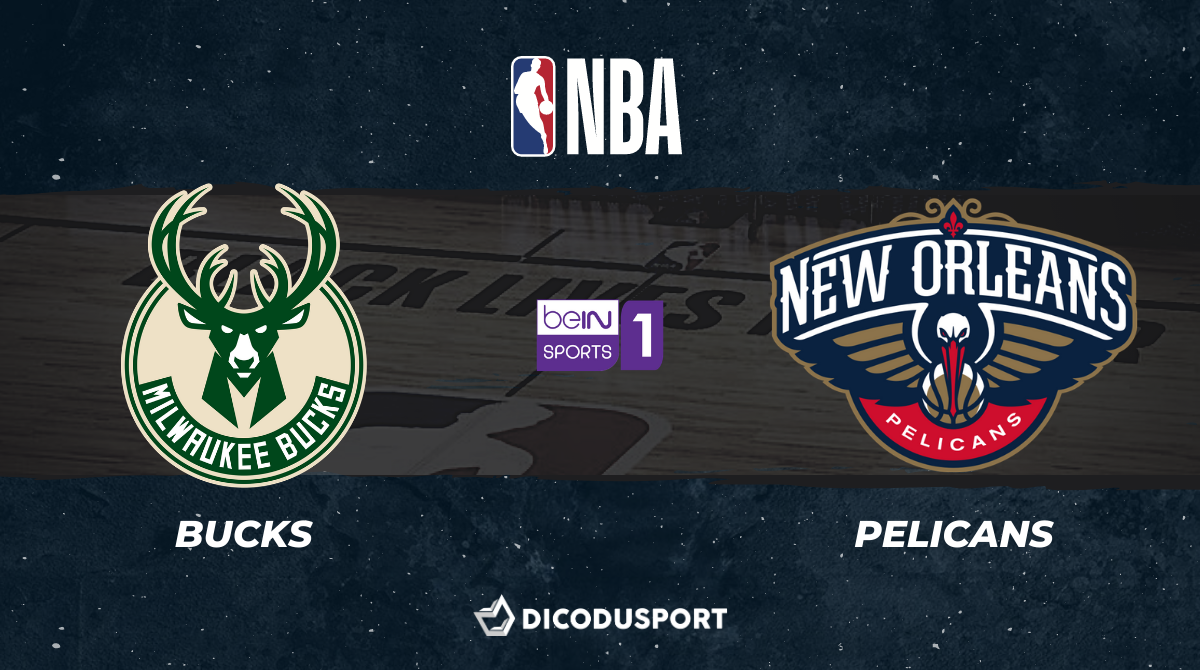 NBA notre pronostic pour Milwaukee Bucks - New Orleans Pelicans