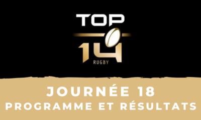 Calendrier Top 14 2020/2021 – 18ème journée : Programme et résultats