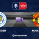 Football – FA Cup notre pronostic pour Leicester - Manchester United